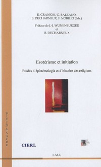 Esoterisme et Initiation. Etudes d'épistémologie et d'histoire des religions