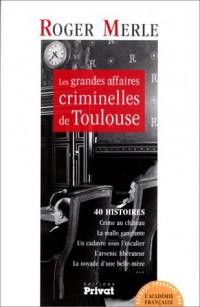 Les Grandes Affaires criminelles de Toulouse