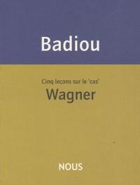 Cinq leçons sur le cas Wagner