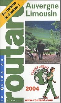 Guide du Routard : Auvergne - Limousin 2004