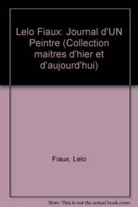 Journal d'un peintre: 1931-1956, illustré de 48 aquarelles de Lélo Fiaux