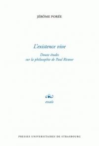 L'existence vive : Douze études sur la philosophie de Paul Ricoeur
