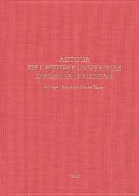 Autour de l'Histoire universelle d'Agrippa d'Aubigné : Mélanges à la mémoire d'André Thierry