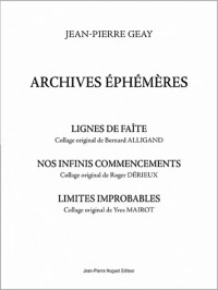 Archives Ephemeres : Lignes de Faite - Nos Infinis Commencements - Limites Improbables