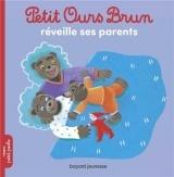 Petit Ours Brun réveille ses parents