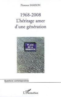 1968-2008 : L'héritage amer d'une génération