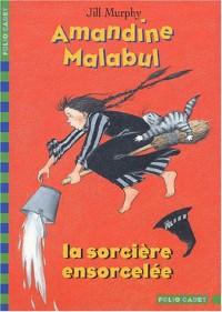 Amandine Malabul : La sorcière ensorcelée