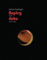 Jeanne Susplugas: Expiry works date 1999/2007