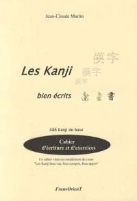 Les Kanji bien écrits : 486 Kanji de base, Cahier d'écriture et d'exercice
