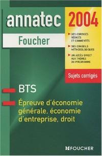 Annatec Foucher : Épreuve d'économie générale. Économie d'entreprise. Droit, BTS