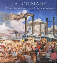 La Louisiane : De la colonie française à l'Etat américain