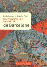 Dictionnaire insolite de Barcelone [Poche]