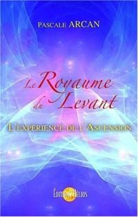 Le Royaume du Levant - L'expérience de l'Ascension