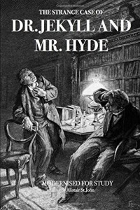 The Strange Case of Dr Jekyll and Mr Hyde (Modernised for study)