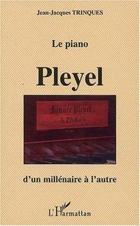 Le piano Pleyel d'un millénaire à l'autre