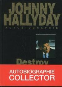 Johnny Hallyday autobiographie - Destroy