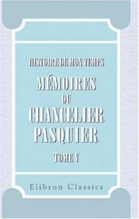 Histoire de mon temps. Mémoires du chancelier Pasquier: Publiés par m. le duc d'Audiffret-Pasquier. Partie 2. Restoration. 2. 1820-1824. Tome 5