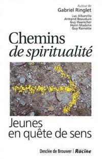 Chemins de spiritualité. :  Jeunes en quête de sens