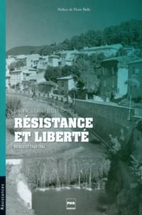 Résistance et liberté : Dieulefit 1940-1944