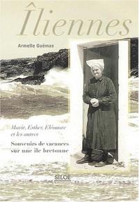 Iliennes : Marie, Esther, Eléonore et les autres, Souvenirs de vacances sur une île bretonne