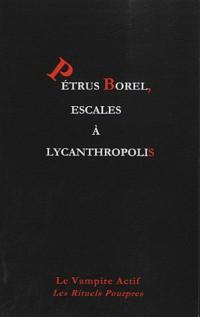 Petrus Borel, escales à Lycanthropolis