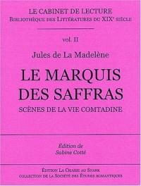 Le Marquis des Saffras : Scènes de la vie comtadine