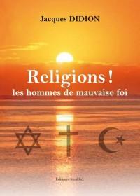Religions les Hommes de Mauvaise Foi
