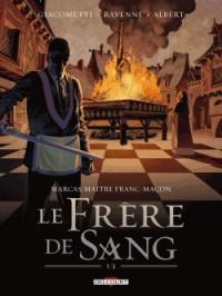 Marcas, maître franc-maçon T3 - Le Frère de sang 1