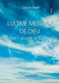 L Ultime Message de Dieu T1 le Livre de