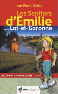 Les sentiers d'Emilie dans le Lot-et-Garonne : 25 promenades pour tous
