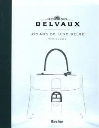 Delvaux : 180 ans de luxe belge : exposition au MOMU, Musée de la mode de la province d'Anvers, du 17 septembre 2009 au 21 février 2010