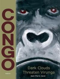 Congo : Dark Clouds Threaten Virunga