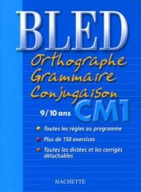 Bled : Orthographe Grammaire Conjugaison CM1, édition 2004