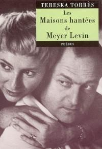 Les Maisons hantées de Meyer Levin