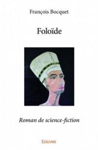 Foloïde : Roman de science-fiction
