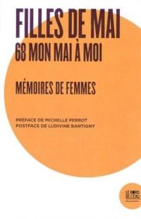Filles de Mai : 68 mon Mai à moi. Mémoires de femmes