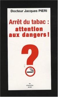 Arrêt du tabac : attention aux dangers !