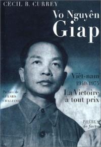 Vo Nguyên Giap - Viêt-nam, 1940-1975 : La Victoire à tout prix