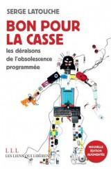 Bon pour la casse : Essais sur l'obsolescence programmée