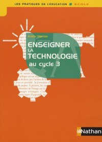 Enseigner la technologie au cycle 3