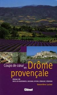 Coups de coeur en Drôme provençale : Autour de Buis-les-Baronnies, Grignan, Nyons, Rémuzat, Séderon