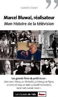 Marcel Bluwal, réalisateur : Mon histoire de la télé