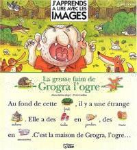 La grosse faim de Grogra l'ogre