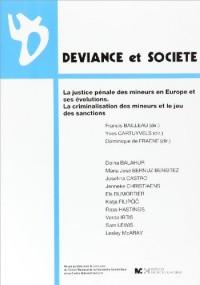 Déviance et Société, N° spécial 2009 : La justice pénale des mineurs en Europe et ses évolutions : La criminalisation des mineurs et le jeu de sanctions