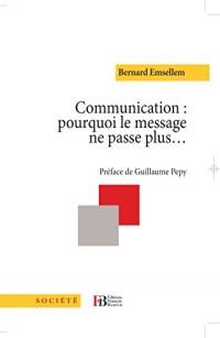 Communication : pourquoi le message ne passe plus