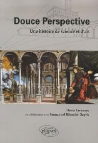 Douce Perspective : Une histoire de science et d'art