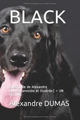 BLACK: Biographie de Alexandre DUMAS(annotée et illustrée) + UN RÉSUMÉ