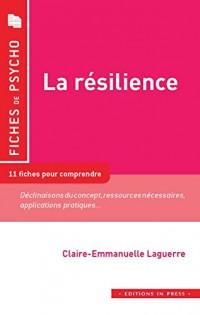 La résilience : 11 fiches pour comprendre le concept