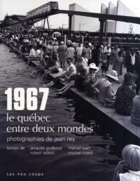 1967 le Québec entre deux mondes