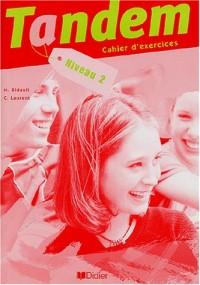 Tandem, niveau 2 : Méthode de français - Cahier de l'élève